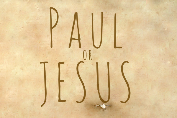 Paul or Jesus