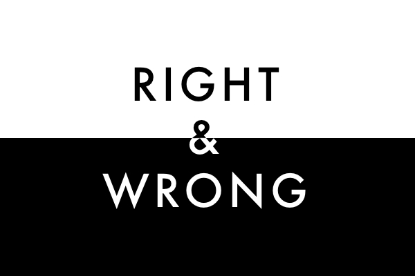 Different Understandings of RIGHT and WRONG  Radically Christian
