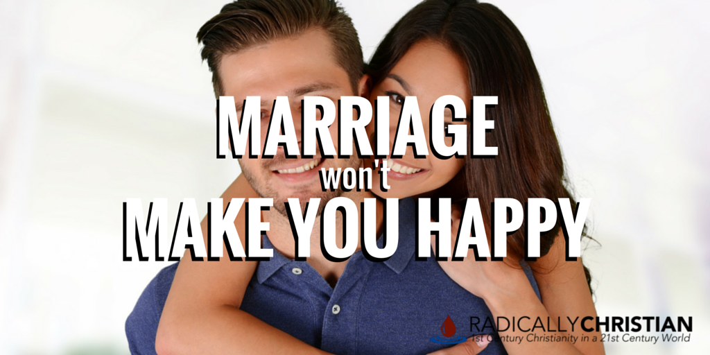 marriage won't make you happy