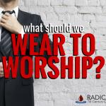 wear to worship