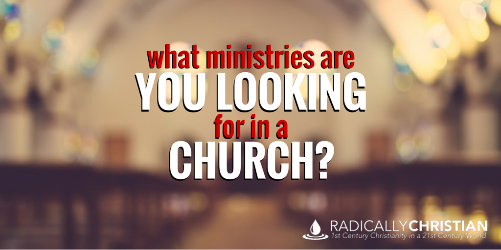 What ministries are you looking for in a church?