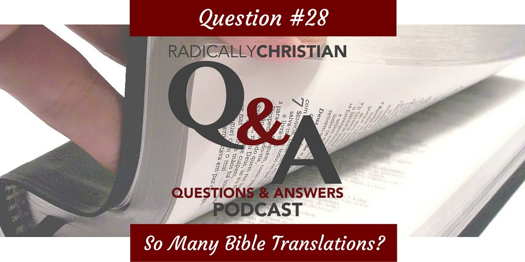 Why are there so many Bible translations?