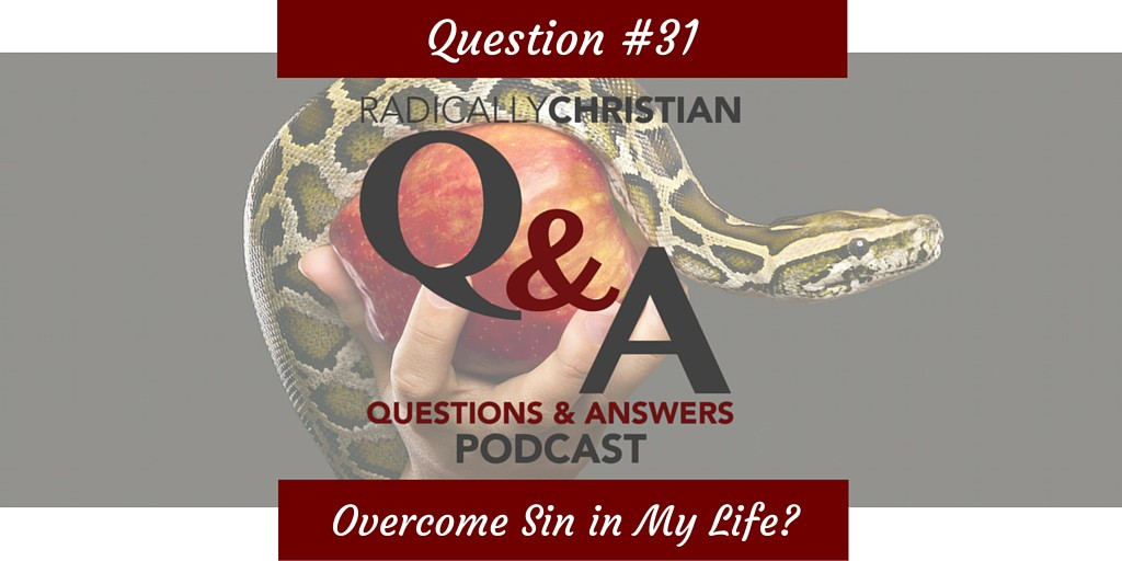How Can I Overcome Sin in My Life?
