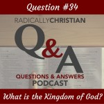 Q&A (34) - What is the kingdom of God