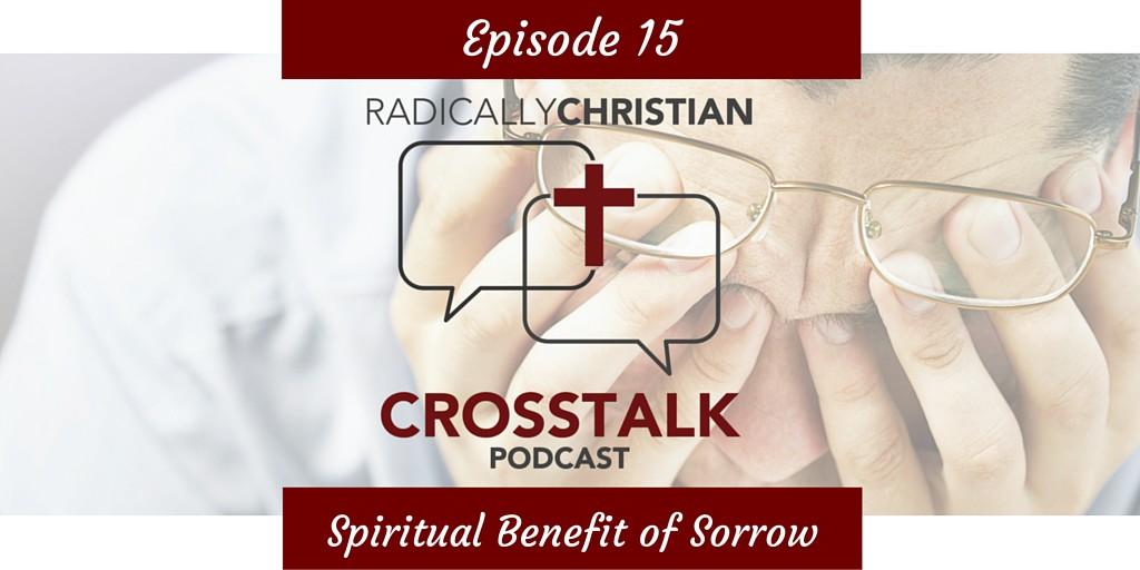 Spiritual Benefit of Sorrow