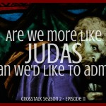 Are We Like Judas? - CrossTalk Podcast Graphic
