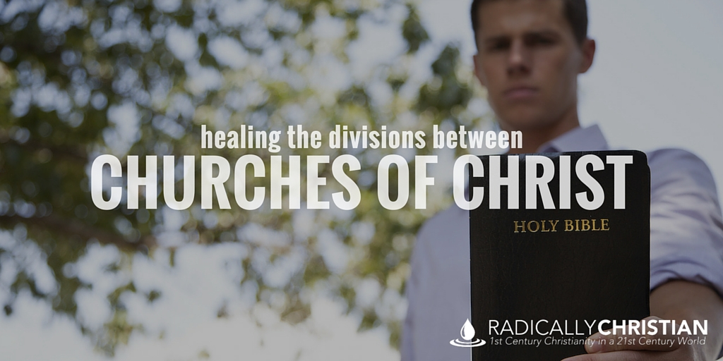 Healing the Divisions Between Churches of Christ