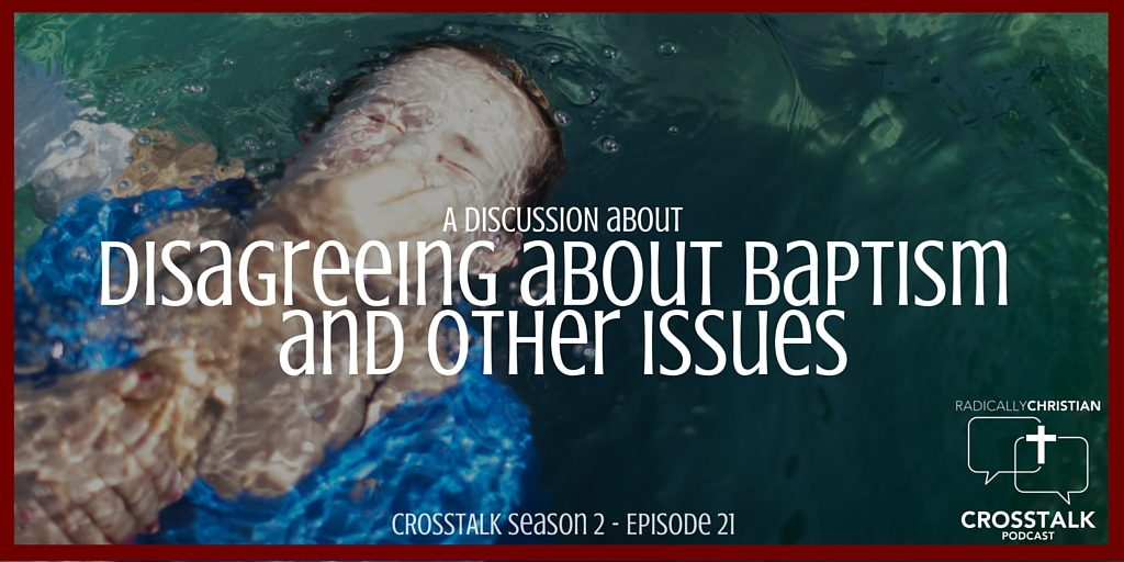 Disagreeing About Baptism