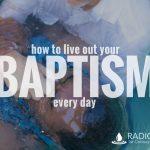 live out baptism
