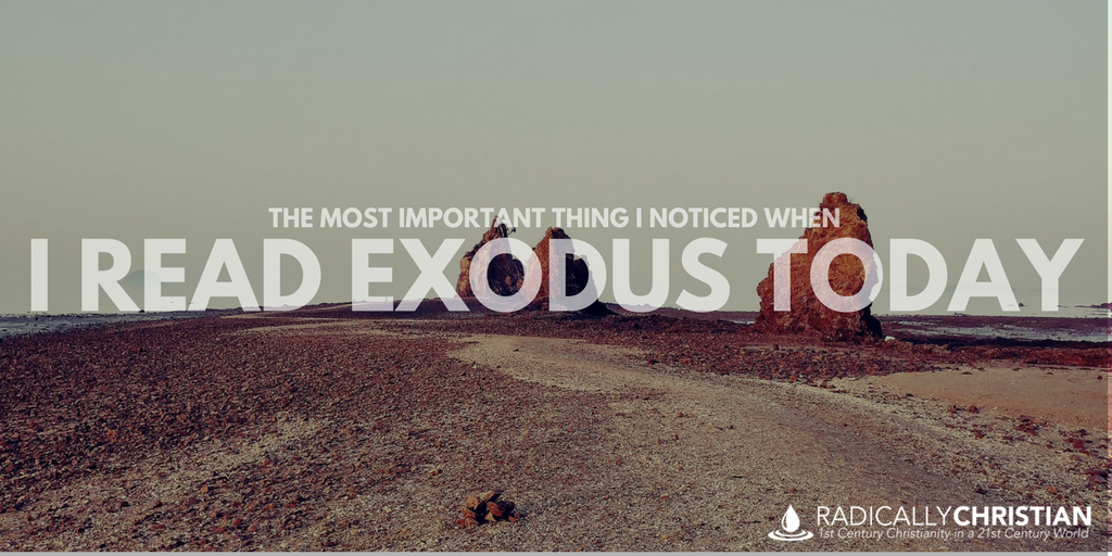 The Most Important Thing I Noticed When I Read Exodus Today